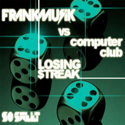 frankmusik vs. computer club - losing streak