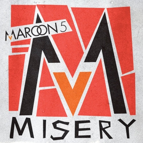 Misery sounds like a typical Maroon 5