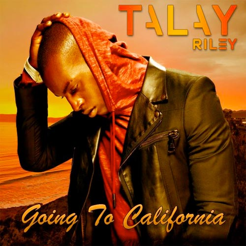 Talay Riley Going To California