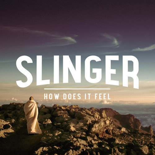 Slinger - How Does It Feel