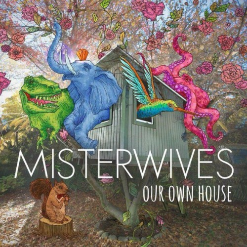 Misterwives Our Own House