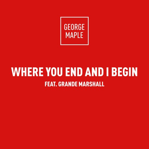 george maple where you end and i begin